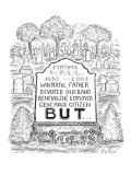 Tombstone reads: '1930-2000, Wonderful Father, Devoted Husband, Benevolent… - New Yorker Cartoon Premium Giclee Print by Edward Koren