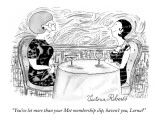 """You've let more than your Met membership slip, haven't you, Lorna?"" - New Yorker Cartoon Premium Giclee Print by Victoria Roberts"