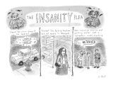 The Insanity Plea - New Yorker Cartoon Premium Giclee Print by Roz Chast