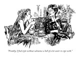 """Frankly, I find style without substance a hell of a lot easier to cope wi…"" - New Yorker Cartoon Premium Giclee Print by William Hamilton"