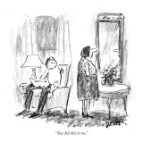 """You did this to me."" - New Yorker Cartoon Premium Giclee Print by Robert Weber"