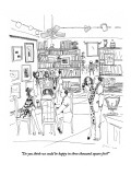 """Do you think we could be happy in three thousand square feet?"" - New Yorker Cartoon Premium Giclee Print by Richard Cline"
