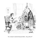 """It's a check for a hundred thousand dollars.  Do you like it?"" - New Yorker Cartoon Premium Giclee Print by Robert Weber"