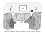 """""""I think we should start making commitments to other people we can't keep.…"""" - New Yorker Cartoon Premium Giclee Print by Peter C. Vey"""