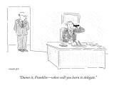 """Damn it, Franklin—when will you learn to delegate."" - New Yorker Cartoon Premium Giclee Print by Robert Mankoff"
