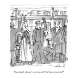 """Jesus, Isabel, why can't you just grab the bar like everyone else?"" - New Yorker Cartoon Premium Giclee Print by Michael Crawford"