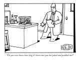 """Do you even know how long it's been since you last poked and prodded me?"" - New Yorker Cartoon Premium Giclee Print by Bruce Eric Kaplan"