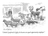 """I think I preferred it before he became an equal-opportunity employer."" - New Yorker Cartoon Premium Giclee Print by Mort Gerberg"
