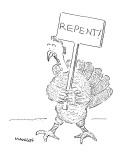 Turkey carrying a sign that reads 'Repent.' - New Yorker Cartoon Premium Giclee Print by Robert Mankoff