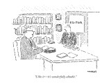 """I like it—it's wonderfully editable."" - New Yorker Cartoon Premium Giclee Print by Robert Mankoff"