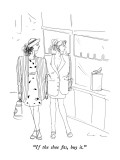 """If the shoe fits, buy it."" - New Yorker Cartoon Premium Giclee Print by Richard Cline"