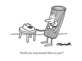 """Fusilli, you crazy bastard! How are you"" - New Yorker Cartoon Regular Giclee Print by Charles Barsotti"