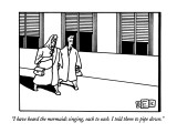 """""""I have heard the mermaids singing, each to each.  I told them to pipe dow…"""" - New Yorker Cartoon Premium Giclee Print by Bruce Eric Kaplan"""
