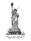 """Well, it all depends.  Where are these huddled masses coming from?"" - New Yorker Cartoon Premium Giclee Print by J.B. Handelsman"