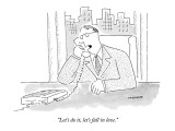 """""""Let's do it, let's fall in love."""" - New Yorker Cartoon Premium Giclee Print by Robert Mankoff"""