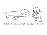 """And what do you think will happen if you do get on the couch?"" - New Yorker Cartoon Premium Giclee Print by Charles Barsotti"