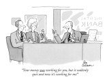 """Your money was working for you, but it suddenly quit and now it's working…"" - New Yorker Cartoon Premium Giclee Print by Leo Cullum"