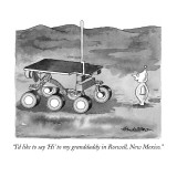 """I'd like to say 'Hi' to my granddaddy in Roswell, New Mexico."" - New Yorker Cartoon Premium Giclee Print by J.B. Handelsman"