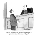 """Are you telling me that just because something is against the law, that m…"" - New Yorker Cartoon Premium Giclee Print by J.B. Handelsman"
