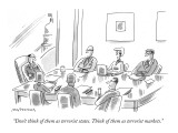 """Don't think of them as terrorist states. Think of them as terrorist marke…"" - New Yorker Cartoon Premium Giclee Print by Mick Stevens"