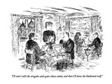 """""""I'll start with the arugula-and-goat-cheese salad, and then I'll have the…"""" - New Yorker Cartoon Premium Giclee Print by Edward Koren"""