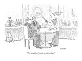"""Personally, I prefer a piano bar."" - New Yorker Cartoon Premium Giclee Print by Robert Mankoff"