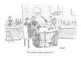 """Personally, I prefer a piano bar."" - New Yorker Cartoon Premium Giclee Print by Robert Mankoff"
