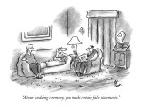 """""""At our wedding ceremony, you made certain false statements."""" - New Yorker Cartoon Premium Giclee Print by Frank Cotham"""