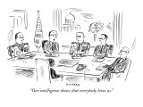 """""""Our intelligence shows that everybody loves us."""" - New Yorker Cartoon Premium Giclee Print by David Sipress"""