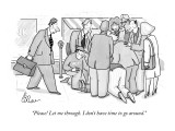 """Please! Let me through. I don't have time to go around."" - New Yorker Cartoon Premium Giclee Print by Leo Cullum"