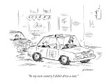 """""""In my own country I didn't drive a taxi."""" - New Yorker Cartoon Premium Giclee Print by David Sipress"""