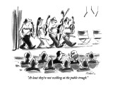 """""""At least they're not swilling at the public trough."""" - New Yorker Cartoon Premium Giclee Print by Lee Lorenz"""