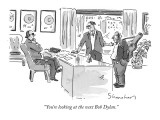 """""""You're looking at the next Bob Dylan."""" - New Yorker Cartoon Premium Giclee Print by Danny Shanahan"""