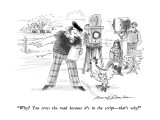 """Why?  You cross the road because it's in the script—that's why!"" - New Yorker Cartoon Premium Giclee Print by Bernard Schoenbaum"