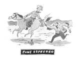 Pony Espresso' - New Yorker Cartoon Premium Giclee Print by Danny Shanahan
