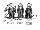 "Three monkeys, the first ""Politics"" has his fingers in his ears, ""Finance""… - New Yorker Cartoon Premium Giclee Print by Warren Miller"