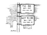 "Two signs, one ""To Be 8Am-6Pm Mon Wed Fri"" the other ""Not To Be 8Am-6Pm Tu… - New Yorker Cartoon Premium Giclee Print by Stuart Leeds"