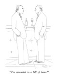 """I've amounted to a hill of beans."" - New Yorker Cartoon Premium Giclee Print by Richard Cline"
