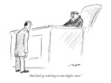 """And don't go whining to some higher court."" - New Yorker Cartoon Premium Giclee Print by Al Ross"