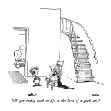 """All you really need in life is the love of a good cat."" - New Yorker Cartoon Premium Giclee Print by George Booth"