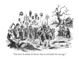 """""""You have to admit, he knows how to articulate his message."""" - New Yorker Cartoon Premium Giclee Print by Lee Lorenz"""