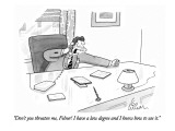 """""""Don't you threaten me, Felner!  I have a law degree and I know how to use…"""" - New Yorker Cartoon Premium Giclee Print by Leo Cullum"""