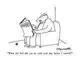 """What the hell did you do with your day before I retired?"" - New Yorker Cartoon Premium Giclee Print by Charles Barsotti"