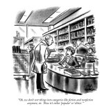 """""""Oh, we don't sort things into categories like fiction and nonfiction anym…"""" - New Yorker Cartoon Premium Giclee Print by Ed Fisher"""