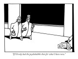"""If I'd only had the psychobabble then for what I have now."" - New Yorker Cartoon Premium Giclee Print by Bruce Eric Kaplan"