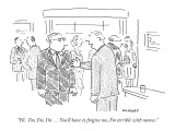"""Hi.  I'm, I'm, I'm . . . You'll have to forgive me, I'm terrible with nam…"" - New Yorker Cartoon Premium Giclee Print by Robert Mankoff"