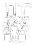 """Your husband speaks highly of you."" - New Yorker Cartoon Premium Giclee Print by Richard Cline"