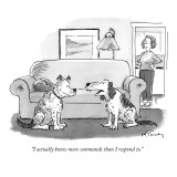 """I actually know more commands than I respond to."" - New Yorker Cartoon Premium Giclee Print by Mike Twohy"