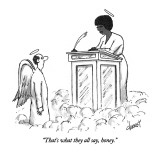 &quot;That&#39;s what they all say, honey.&quot; - New Yorker Cartoon Premium Giclee Print by Tom Cheney