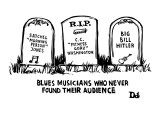 Blues Musicians Who Never Found Their Audience - New Yorker Cartoon Premium Giclee Print by Drew Dernavich